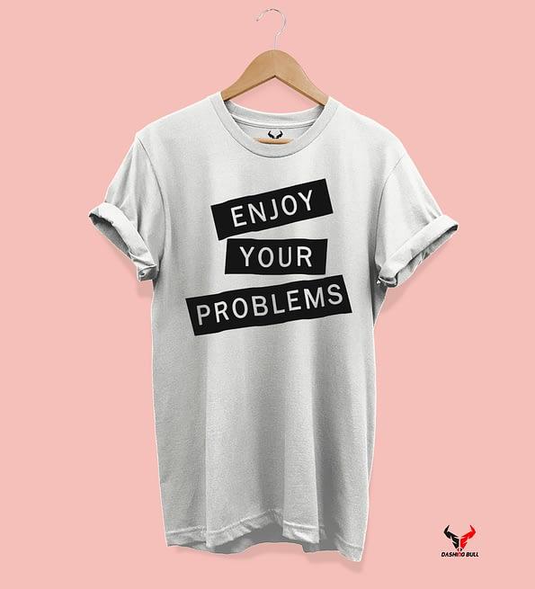 Enjoy-your-problems-white