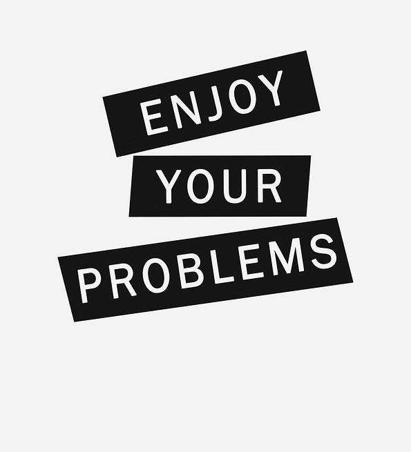 Enjoy-your-problems-design-white