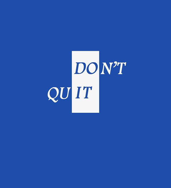 Dont Quit design sblue